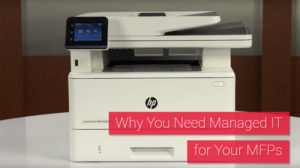 Today's multifunction printers are sophisticated computers. Learn why these devices require managed IT and discover the benefits of Managed Print Services.