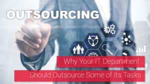 Why your IT department should outsource IT tasks