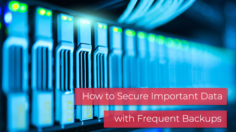 How to Secure Data with Frequent Backups