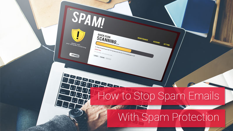How to Stop Spam Emails with Spam Protection