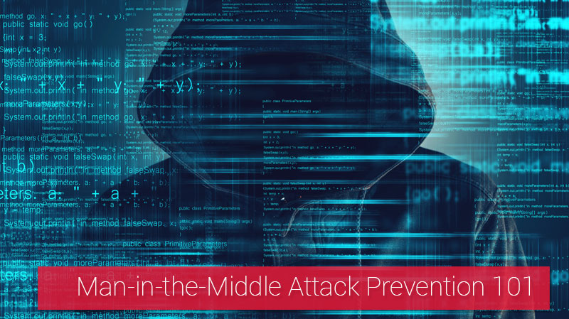 Man in the Middle Attack Prevention 101