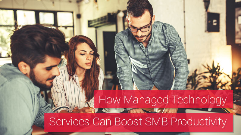 How Managed Technology Services Can Boost SMB Productivity
