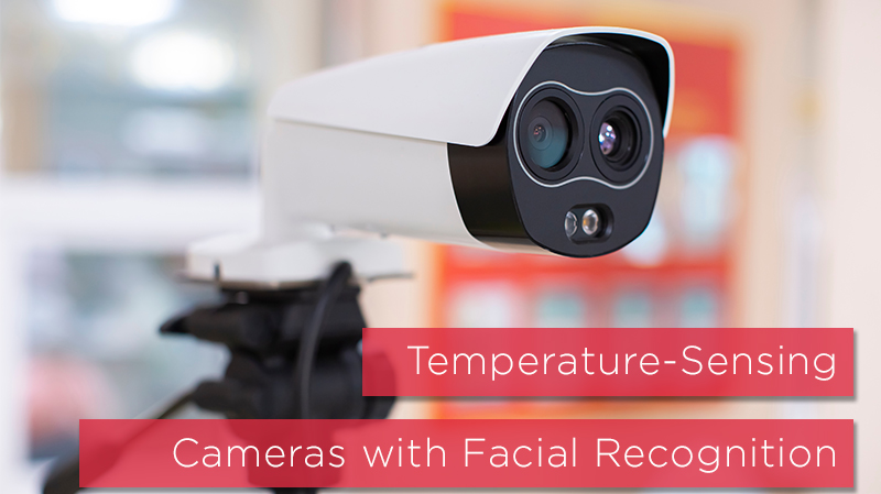 Choosing the Best Temperature-Sensing Camera with Facial Recognition